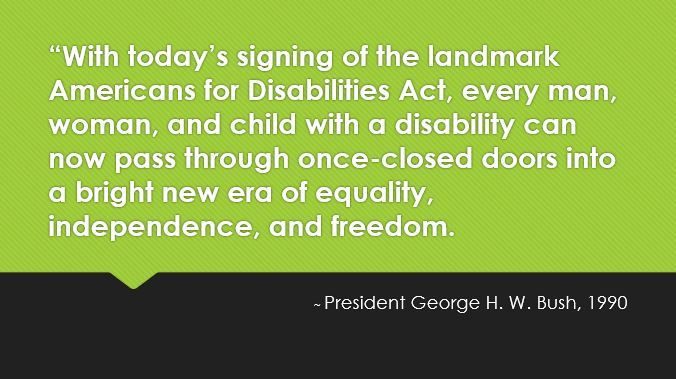 President Bush's Quote from signing of ADA